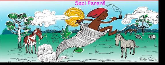 Saci Pererê gosta de assobiar junto com o vento:  fffiiiiiiiiiiiuuuuuuuuuuuuuuuu