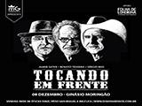 Sorteio de ingresso para Show Tocando em Frente - Sérgio Reis, Almir Sater & Renato Teixeira